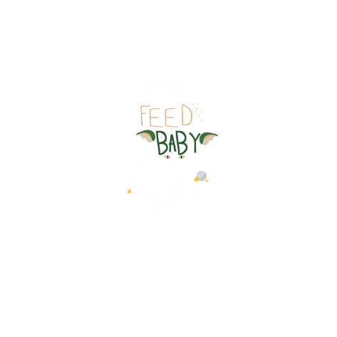 Dont feed the baby after midnight