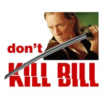 DONT KILL BILL