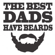 BEST DADS HAVE BEARDS
