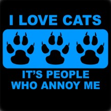 I Love Cats People Annoy Me