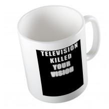 Κούπα Television Killed Your Vision