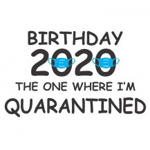 Birthday 2020 Quarantine