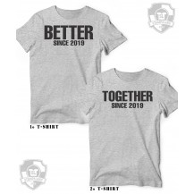 BETTER TOGETHER SINCE