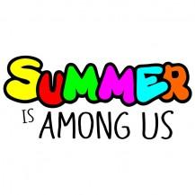 Summer Is Among Us